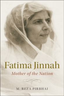 Fatima Jinnah : Mother of the Nation, Hardback Book