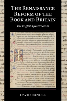 The Renaissance Reform of the Book and Britain : The English Quattrocento, Hardback Book