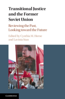 Transitional Justice and the Former Soviet Union : Reviewing the Past, Looking toward the Future, Hardback Book