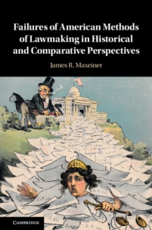 Failures of American Methods of Lawmaking in Historical and Comparative Perspectives, Hardback Book