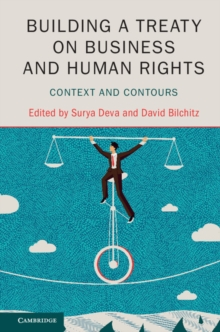 Building a Treaty on Business and Human Rights : Context and Contours, Hardback Book