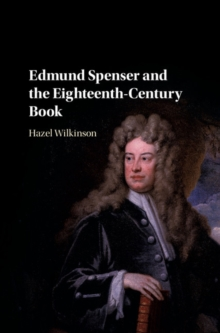 Edmund Spenser and the Eighteenth-Century Book, Hardback Book