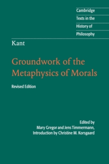 Kant: Groundwork of the Metaphysics of Morals, Paperback Book