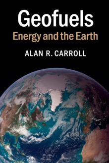 Geofuels : Energy and the Earth, Paperback Book