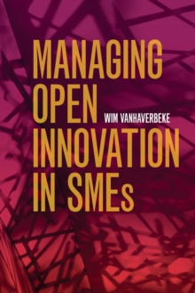 Managing Open Innovation in SMEs, Paperback Book