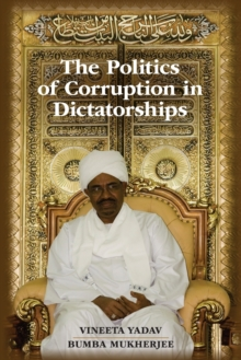 The Politics of Corruption in Dictatorships, Paperback Book