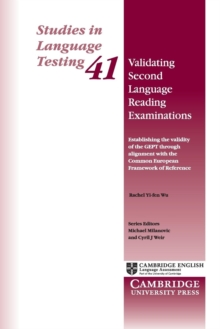 Validating Second Language Reading Examinations : Establishing the Validity of the GEPT Through Alignment With the Common European Framework of Reference, Paperback Book