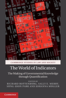 The World of Indicators : The Making of Governmental Knowledge Through Quantification, Paperback Book