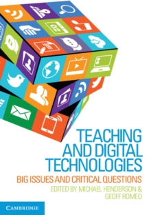 Teaching and Digital Technologies : Big Issues and Critical Questions, Paperback Book