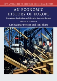 An Economic History of Europe : Knowledge, Institutions and Growth, 600 to the Present, Paperback Book