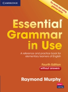 Essential Grammar in Use without Answers : A Reference and Practice Book for Elementary Learners of English, Paperback / softback Book