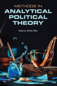 Methods in Analytical Political Theory, Paperback Book