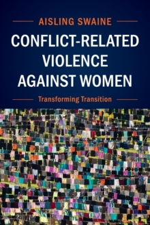 Conflict-Related Violence against Women : Transforming Transition, Paperback / softback Book