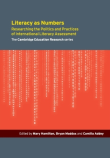 Literacy as Numbers : Researching the Politics and Practices of International Literary Assessment, Paperback Book