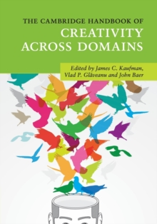 The Cambridge Handbook of Creativity across Domains, Paperback Book