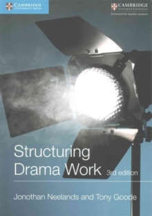 Structuring Drama Work : 100 Key Conventions for Theatre and Drama, Paperback Book