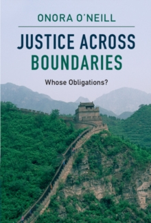 Justice across Boundaries : Whose Obligations?, Paperback / softback Book