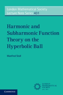 Harmonic and Subharmonic Function Theory on the Hyperbolic Ball, Paperback Book