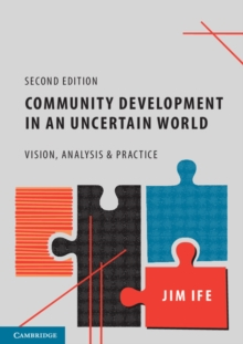 Community Development in an Uncertain World : Vision, Analysis and Practice, Paperback Book