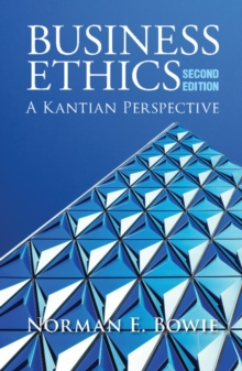 Business Ethics: A Kantian Perspective, Paperback Book