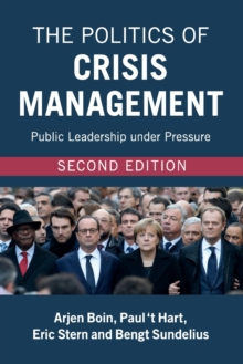 The Politics of Crisis Management : Public Leadership under Pressure, Paperback / softback Book