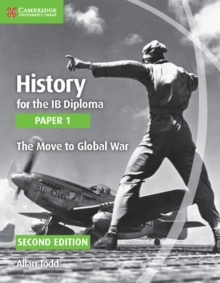 History for the IB Diploma Paper 1 the Move to Global War, Paperback Book