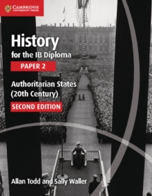 History for the IB Diploma Paper 2 Authoritarian States (20th Century), Paperback Book