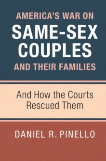 America's War on Same-Sex Couples and their Families : And How the Courts Rescued Them, Paperback Book