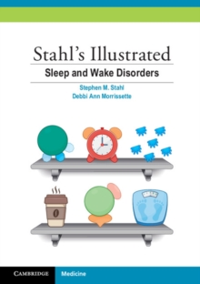 Stahl's Illustrated Sleep and Wake Disorders, Paperback Book