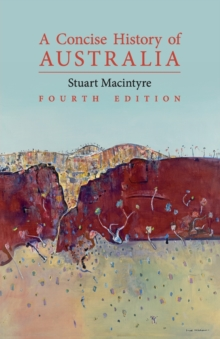 Cambridge Concise Histories : A Concise History of Australia, Paperback / softback Book