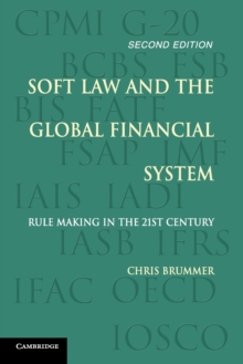 Soft Law and the Global Financial System : Rule Making in the 21st Century, Paperback Book