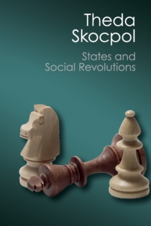 States and Social Revolutions : A Comparative Analysis of France, Russia, and China, Paperback Book