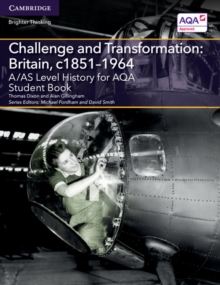 A/AS Level History for AQA Challenge and Transformation: Britain, c1851-1964 Student Book, Paperback Book