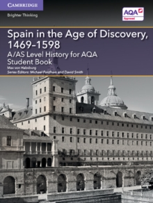A/AS Level History for AQA Spain in the Age of Discovery, 1469-1598 Student Book, Paperback Book