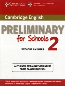 PET Practice Tests : Cambridge English Preliminary for Schools 2 Student's Book without Answers: Authentic Examination Papers from Cambridge ESOL, Paperback / softback Book