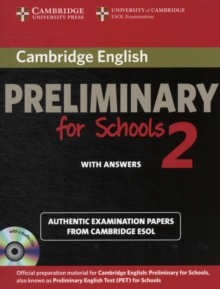 Cambridge English Preliminary for Schools 2 Self-study Pack (Student's Book with Answers and Audio CDs (2)) : Authentic Examination Papers from Cambridge ESOL, Mixed media product Book