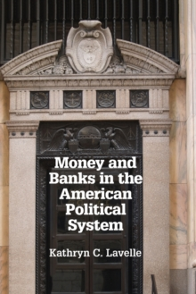 Money and Banks in the American Political System, Paperback Book