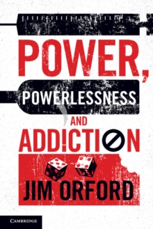 Power, Powerlessness and Addiction, Paperback Book