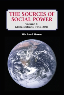 The Sources of Social Power: Volume 4, Globalizations, 1945-2011, Paperback Book
