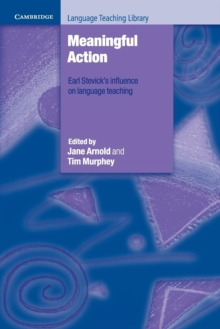 Meaningful Action : Earl Stevick's Influence on Language Teaching, Paperback / softback Book