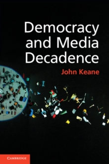 Democracy and Media Decadence, Paperback / softback Book