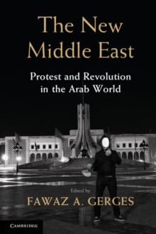 The New Middle East : Protest and Revolution in the Arab World, Paperback / softback Book