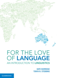 For the Love of Language : An Introduction to Linguistics, Paperback Book