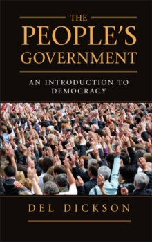 The People's Government : An Introduction to Democracy, Paperback Book