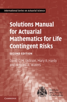 Solutions Manual for Actuarial Mathematics for Life Contingent Risks, Paperback / softback Book