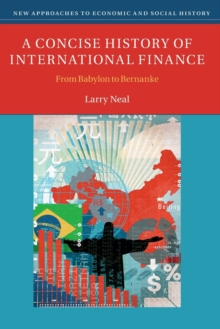 A Concise History of International Finance : From Babylon to Bernanke, Paperback Book