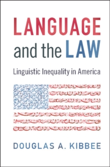 Language and the Law : Linguistic Inequality in America, Paperback Book