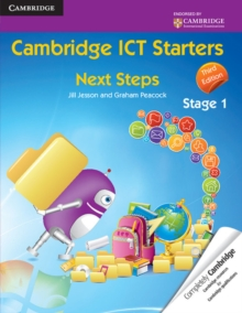 Cambridge International Examinations : Cambridge ICT Starters: Next Steps, Stage 1, Paperback / softback Book