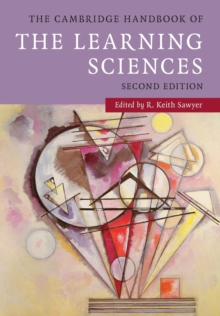 The Cambridge Handbook of the Learning Sciences, Paperback / softback Book