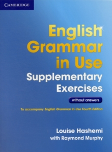 English Grammar in Use Supplementary Exercises .without Answers, Paperback Book